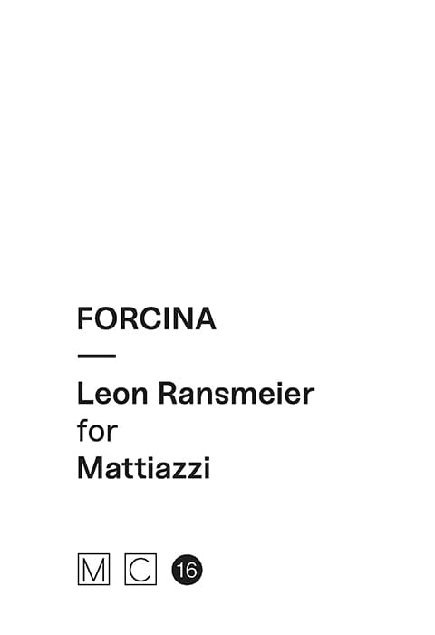 MC16 - Forcina by Leon Ransmeier for Mattiazzi